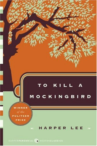 To Kill a Mockingbird (Harper Perennial Modern Classics) - Harper Lee