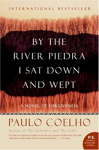 By the River Piedra I Sat Down and Wept: A Novel of Forgiveness - Paulo Coelho
