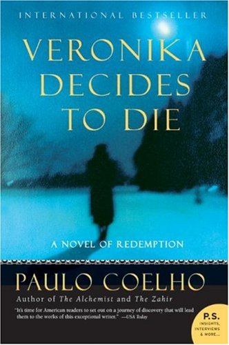 Veronika Decides to Die: A Novel of Redemption (P.S.) - Paulo Coelho