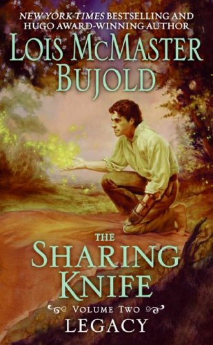 Legacy (The Sharing Knife,  Book 2) - Lois Mcmaster Bujold