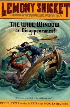 The Wide Window: Or, Disappearance! (A Series of Unfortunate Events, Book 3) - Lemony Snicket