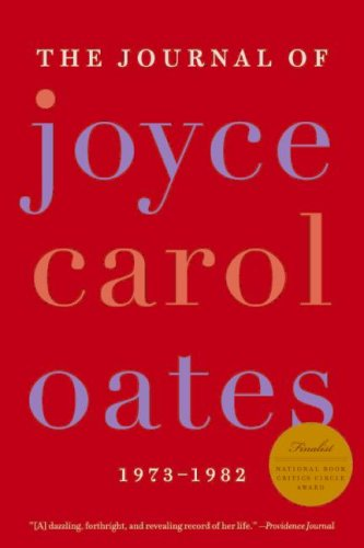 The Journal of Joyce Carol Oates: 1973-1982 - Joyce Carol Oates