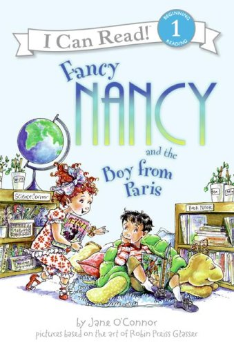 Fancy Nancy and the Boy from Paris (I Can Read Book 1) - Jane O'connor