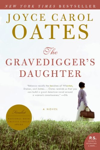The Gravedigger's Daughter: A Novel (P.S.) - Joyce Carol Oates