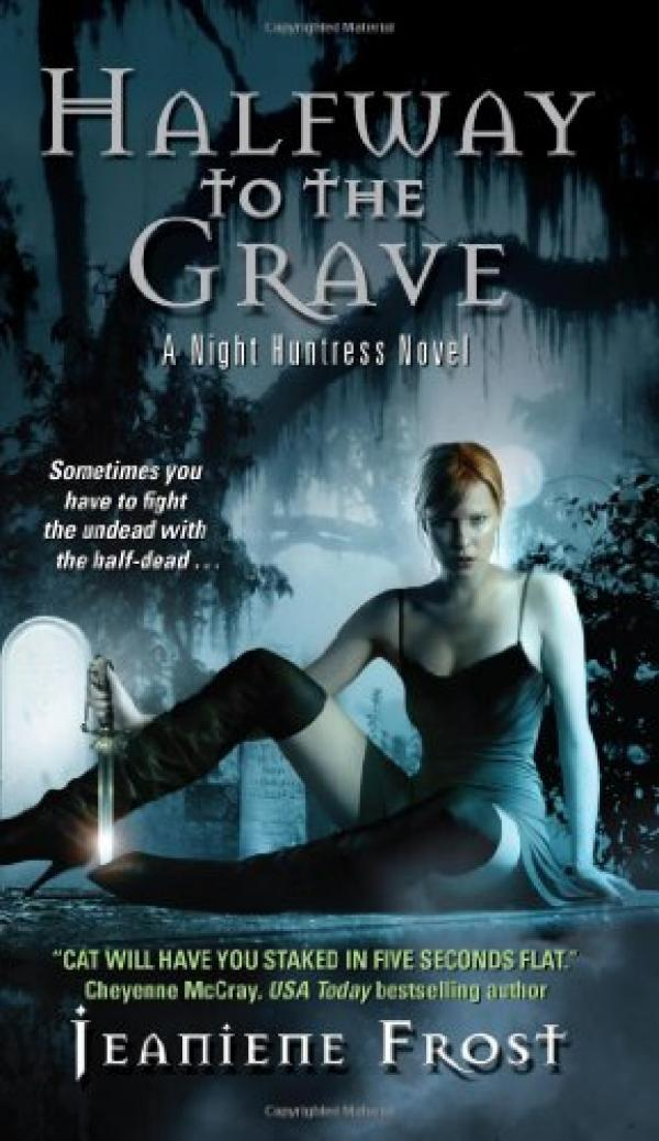 Halfway to the Grave - Night Huntress #1 - Jeaniene Frost
