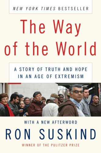 The Way of the World: A Story of Truth and Hope in an Age of Extremism - Ron Suskind