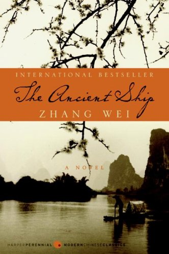 The Ancient Ship (Harperperennial Modern Chinese Classics) - Zhang Wei
