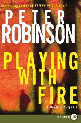 Playing with Fire: A Novel of Suspense (Alan Banks Series) - Peter Robinson