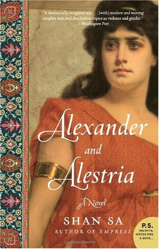 Alexander and Alestria: A Novel (P.S.) - Shan Sa