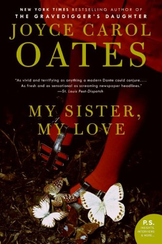 My Sister, My Love: The Intimate Story of Skyler Rampike (P.S.) - Joyce Carol Oates