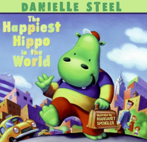 The Happiest Hippo in the World - Danielle Steel
