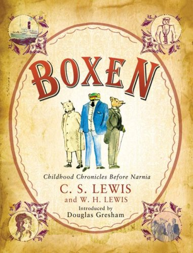 Boxen: Childhood Chronicles Before Narnia (Narnia®) - C. S. Lewis