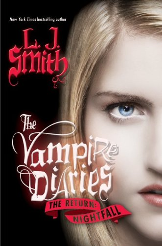 The Vampire Diaries: The Return: Nightfall - L. J. Smith
