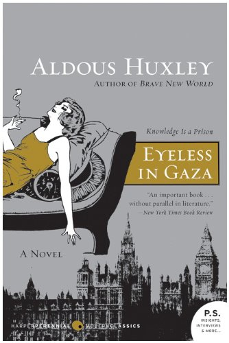 Eyeless in Gaza: A Novel (P.S.) - Aldous Huxley