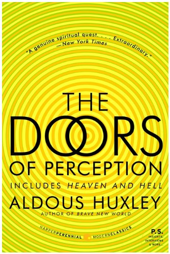 The Doors of Perception and Heaven and Hell (P.S.) - Aldous Huxley