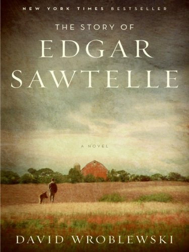 The Story of Edgar Sawtelle: A Novel (Oprah Book Club #62) - David Wroblewski