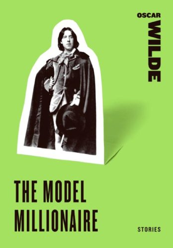 The Model Millionaire: Stories (Harper Perennial Classic Stories) - Oscar Wilde
