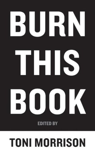 Burn This Book: PEN Writers Speak Out on the Power of the Word - Toni Morrison