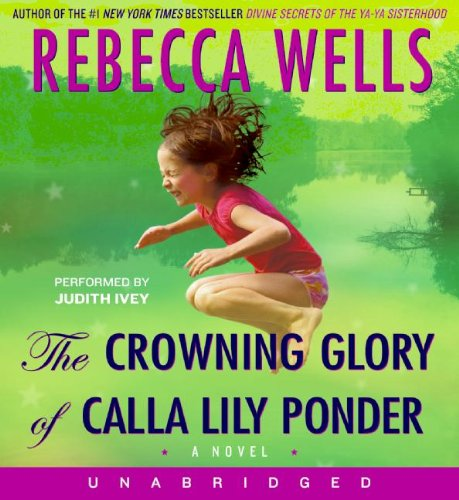 The Crowning Glory of Calla Lily Ponder CD - Rebecca Wells