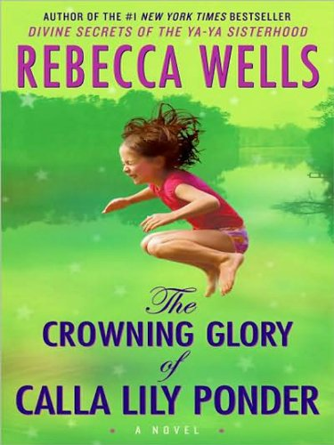 The Crowning Glory of Calla Lily Ponder LP - Rebecca Wells