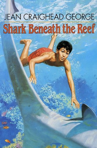 Shark Beneath the Reef - Jean Craighead George