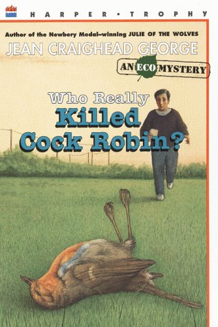 Who Really Killed Cock Robin? (Eco Mysteries) - Jean Craighead George