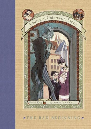 The Bad Beginning (A Series of Unfortunate Events, Book 1) - Lemony Snicket