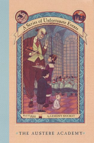 The Austere Academy (A Series of Unfortunate Events, Book 5) - Lemony Snicket