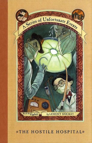 The Hostile Hospital (A Series of Unfortunate Events, Book 8) - Lemony Snicket