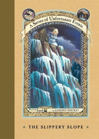 The Slippery Slope (A Series of Unfortunate Events, Book 10) - Lemony Snicket