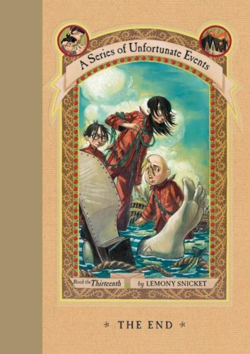 The End (A Series of Unfortunate Events, Book 13) - Lemony Snicket