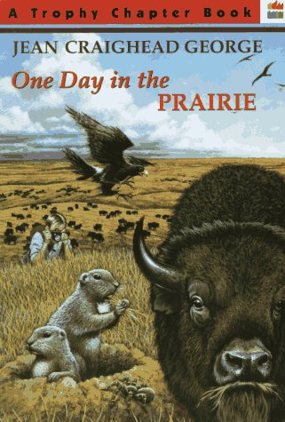 One Day in the Prairie (Trophy Chapter Book) - Jean Craighead George