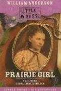 Prairie Girl: The Life of Laura Ingalls Wilder (Little House) - William Anderson