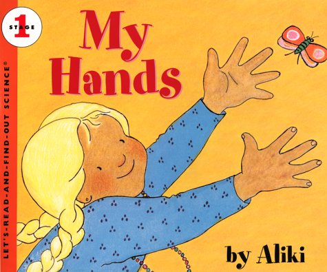 My Hands (Let's-Read-and-Find-Out Science) - Aliki