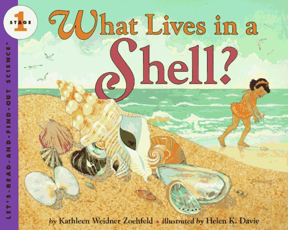 What Lives in a Shell? (Let's-Read-and-Find-Out Science 1) - Kathleen Weidner Zoehfeld