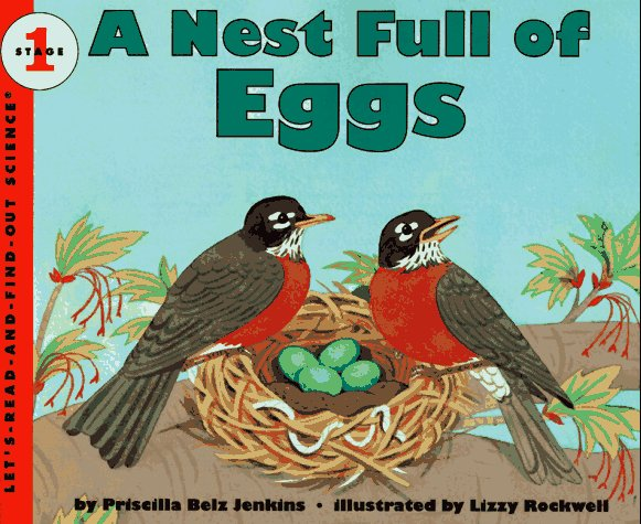 A Nest Full of Eggs (Let's-Read-and-Find-Out Science, Stage 1) - Priscilla Belz Jenkins