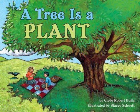 A Tree Is a Plant (Let's-Read-and-Find-Out Science) - Clyde Robert Bulla