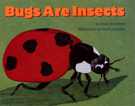 Bugs Are Insects (Let's-Read-and-Find-Out Science 1) - Anne Rockwell