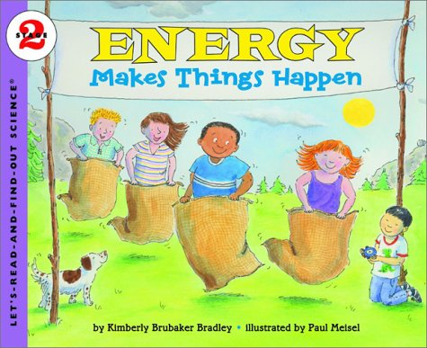Energy Makes Things Happen (Let's-Read-and-Find-Out Science 2) - Kimberly Brubaker Bradley