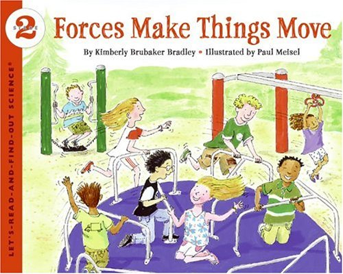 Forces Make Things Move (Let's-Read-and-Find-Out Science 2) - Kimberly Brubaker Bradley