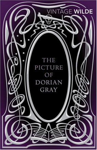 The Picture of Dorian Gray (Vintage Classics) - Oscar Wilde