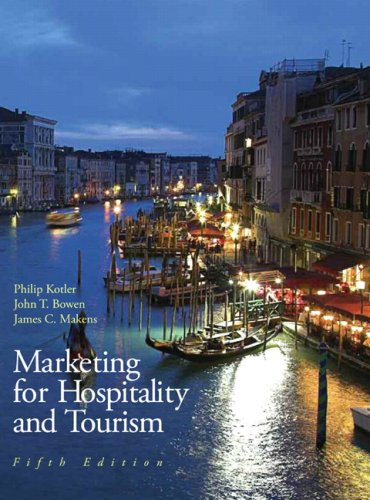 Marketing for Hospitality & Tourism (5th Edition) - Philip Kotler