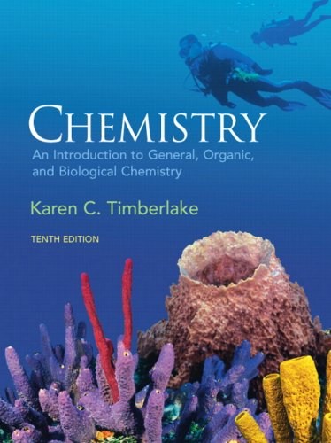 Chemistry: An Introduction to General, Organic, & Biological Chemistry (10th Edition) - Karen C. Timberlake