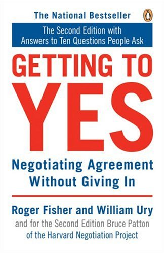 Getting to Yes: Negotiating Agreement Without Giving In - Roger Fisher