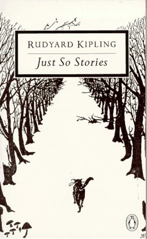 Just-So Stories: For Little Children (Classic, 20th-Century, Penguin) - Rudyard Kipling