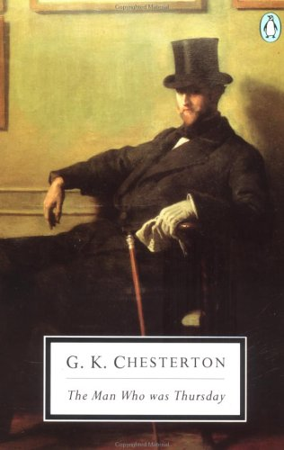 The Man Who Was Thursday: A Nightmare (Classic, 20th-Century, Penguin) - G. K. Chesterton
