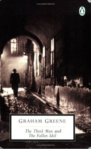 The Third Man and The Fallen Idol (Classic, 20th-Century, Penguin) / Graham Greene
