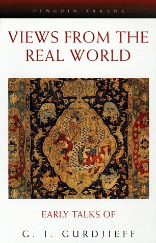 Views from the Real World: Early Talks Moscow Essentuki Tiflis Berlin London Paris NY Chicago as Recollecte (Compass) - G. I. Gurdjieff
