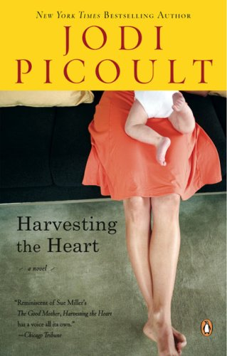 Harvesting the Heart: A Novel - Jodi Picoult