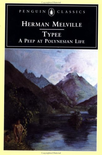 Typee: A Peep at Polynesian Life (Penguin Classics) - Herman Melville